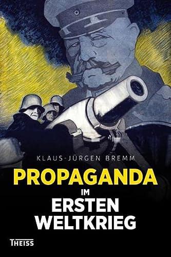 9783806227543: Propaganda im Ersten Weltkrieg