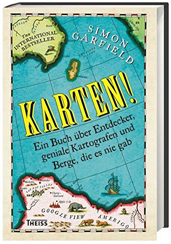 Karten!: Ein Buch über Entdecker, geniale Kartografen: Simon Garfield