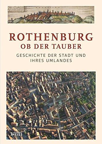 9783806229622: Rothenburg ob der Tauber: Geschichte der Stadt und ihres Umlandes