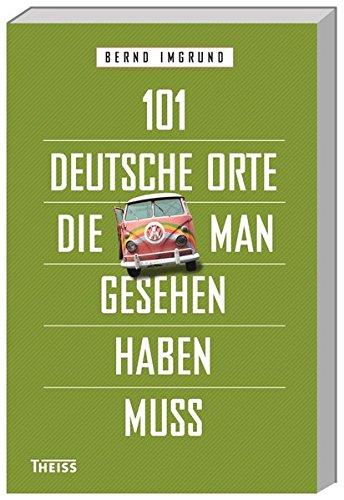 9783806229783: 101 deutsche Orte, die man gesehen haben muss