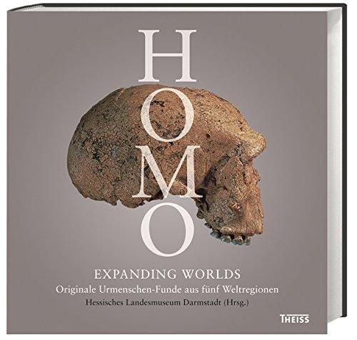 9783806231854: Homo - Expanding Worlds: Originale Urmenschen-Funde aus fünf Weltregionen