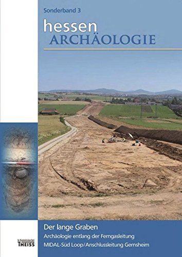 9783806232028: Der lange Graben: Archäologie entlang der Ferngasleitung MIDAL-Süd Loop / Anschlussleitung Gernsheim
