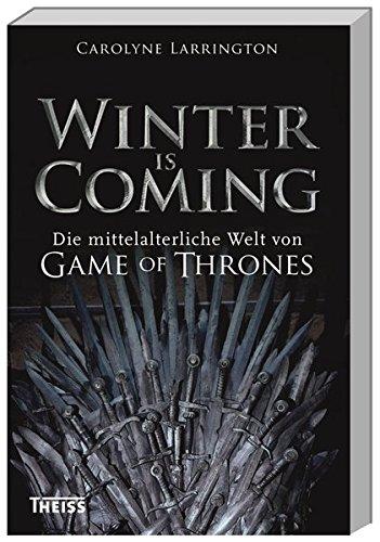 9783806233506: Winter is Coming: Die mittelalterliche Welt von Game of Thrones