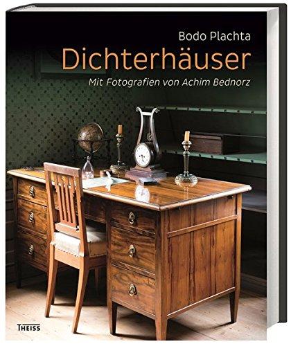 Dichterhäuser: Mit Fotografien von Achim Bednorz (Hardback): Bodo Plachta