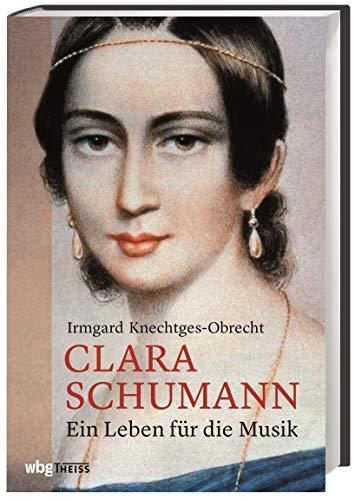 Clara Schumann - Irmgard Knechtges-Obrecht