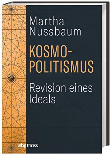 Kosmopolitismus: Revision eines Ideals: Nussbaum, Martha