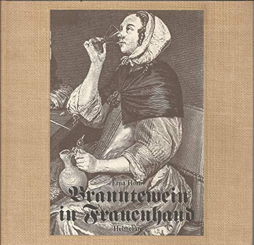 Branntewein in Frauenhand: Horn, Erna