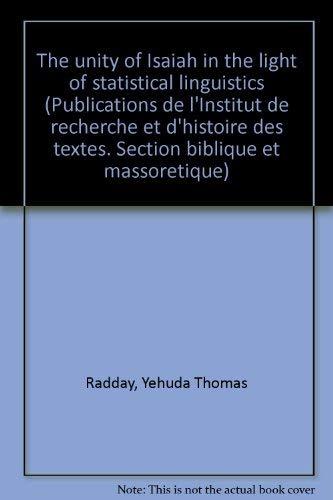 9783806703511: The unity of Isaiah in the light of statistical linguistics (Publications de l'Institut de recherche et d'histoire des textes. Section biblique et massoretique)