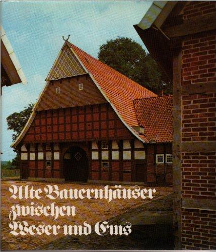 Alte Bauernhäuser zwischen Weser und Ems. [Text:.: Ottenjahn, Helmut und