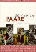 50 Klassiker: Paare - Die berühmtesten Liebespaare: Sichtermann; Barbara
