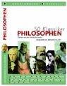 9783806725254: 50 Klassiker, Philosophen: Denker von der Antike bis heute