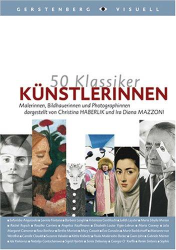 Künstlerinnen: Malerinnen, Bildhauerinnen und Fotografinnen - Haberlik, Christina