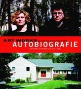 Art Works - Zeitgenössische Kunst. Autobiografie: Steiner, Barbara ;