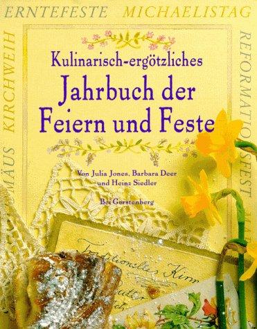 9783806728101: Kulinarisch ergötzliches Jahrbuch der Feiern und Feste