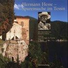 9783806728224: Hermann Hesse, Spurensuche im Tessin