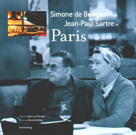Simone de Beauvoir und Jean-Paul Sartre in Paris - Moreau, Jean-Luc; Barbey, Bruno