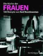 9783806729320: Die Küche der Frauen. 100 Rezepte aus fünf Kontinenten