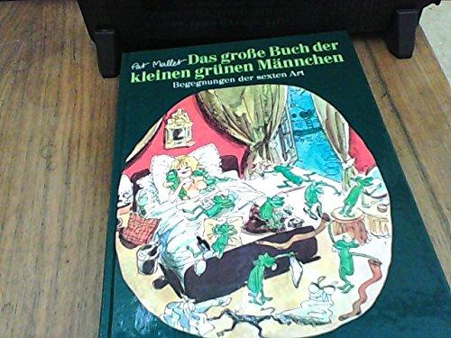 9783806730159: Das große Buch der kleinen grünen Männchen. Begegnungen der sexten Art