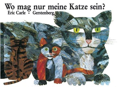 9783806740141: Eric Carle - German: Wo mag nur meine Katze sein?