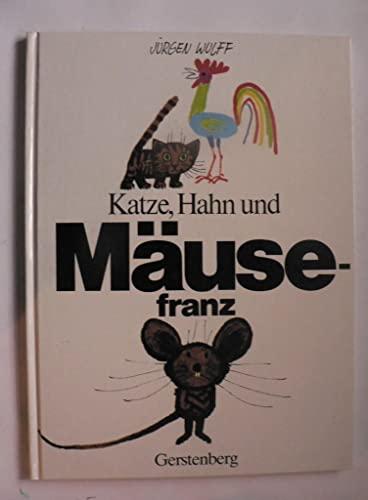 9783806740509: Katze, Hahn und Mäusefranz