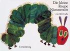 Die kleine Raupe Nimmersatt: Eric Carle