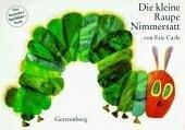 Die Kleine Raupe Nimmersatt: Carle, Eric