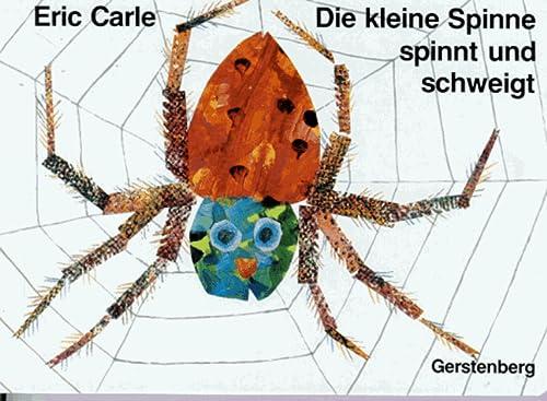 Die kleine Spinne spinnt und schweigt. Ein Tastbilderbuch. (3806741506) by Carle, Eric
