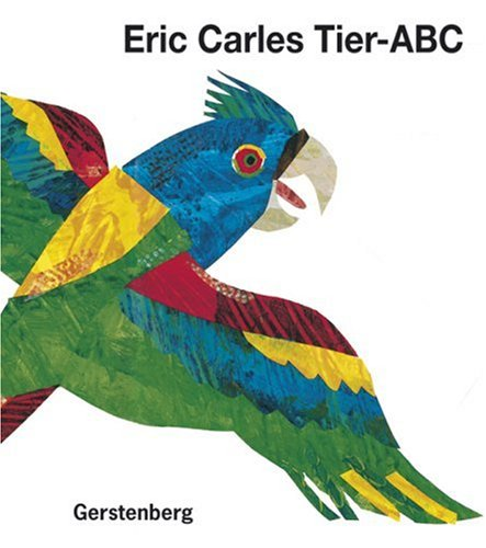 9783806742817: Eric Carle - German: Eric Carle's Tier ABC (German Edition)