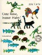 Gute Reise Bunter Hahn by Eric Carle  AbeBooks