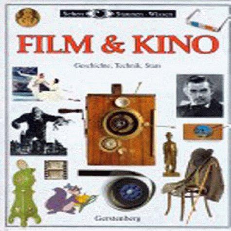 9783806744323: Sehen, Staunen, Wissen: Film und Kino. Geschichte, Technik, Stars.