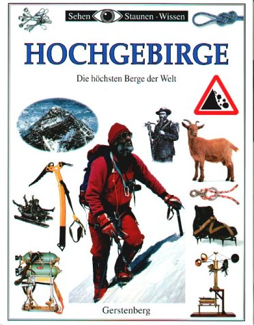 9783806745252: Sehen, Staunen, Wissen: Hochgebirge. Die höchsten Berge der Welt. ( Ab 10 J.).