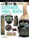 9783806745689: Azteken, Inka, Maya: Alltag, Religion, Kunst