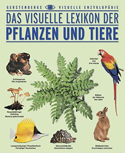 9783806745986: Das visuelle Lexikon der Pflanzen und Tiere