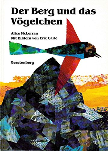 Der Berg und das Vögelchen. (3806746532) by Alice McLerran; Eric Carle; Jutta Grützmacher