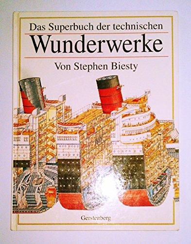 Das Superbuch der technischen Wunderwerke. (3806746702) by Biesty, Stephen; Platt, Richard