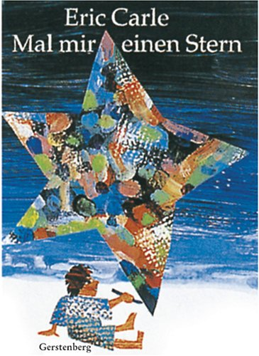 9783806746792: Eric Carle - German: Mal Mir Einen Stern (German Edition)