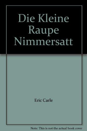 9783806746921: Die Kleine Raupe Nimmersatt