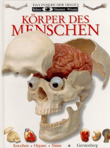 9783806748253: Sehen, Staunen, Wissen: Körper des Menschen. Knochen, Organe, Sinne. ( Ab 10 J.).