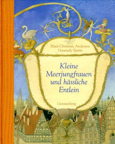 Kleine Meerjungfrauen und hässliche Entlein.: Hans Christian Andersen