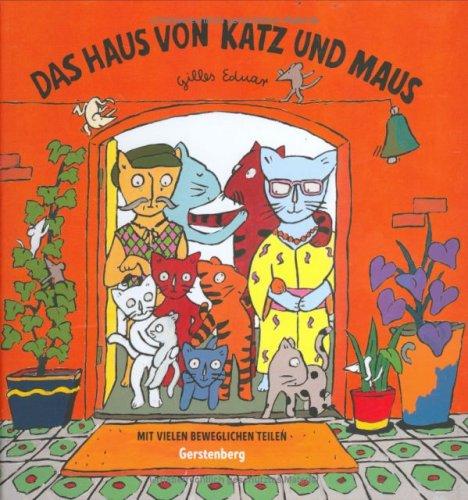Das Haus von Katz und Maus: Gilles Eduar