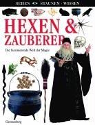 9783806755145: Hexen & Zauberer. Die faszinierende Welt der Magie;