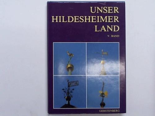 Unser Hildesheimer Land V. Beiträge zur Geschichte und Gegenwart.: Meyer.: