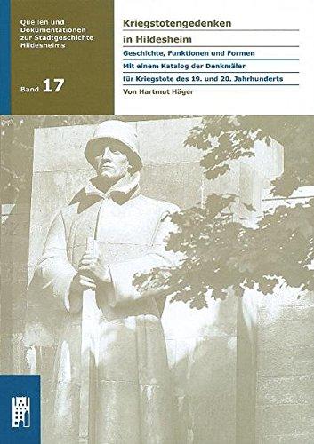 Kriegstotengedenken in Hildesheim. Geschichtem Funkrionen und Formen. Mit einem Katalog der Denkm&...