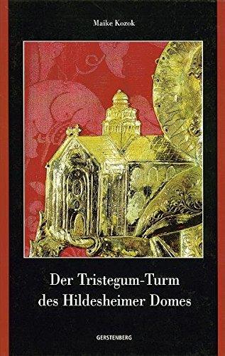9783806785463: Der Tristegum-Turm des Hildesheimer Domes: Ikonographie und Bedeutung einer Vierungsturmform vom Mittelalter bis zur Neuzeit