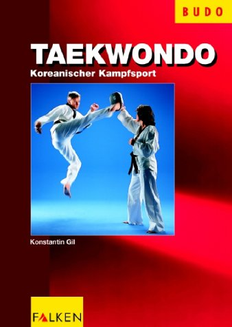 Taekwon-Do - Koreanischer Kampfsport.: Gil, Konstantin