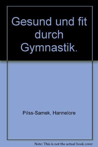 9783806803662: Gesund und fit durch Gymnastik