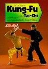 9783806803679: Kung-Fu und Tai-Chi. Grundlagen, Bewegungsabl�ufe, K�rperschule