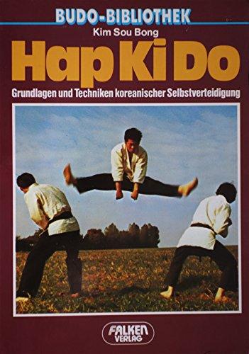 9783806803792: Hap Ki Do: Grundlagen U. Techniken Korean. Selbstverteidigung