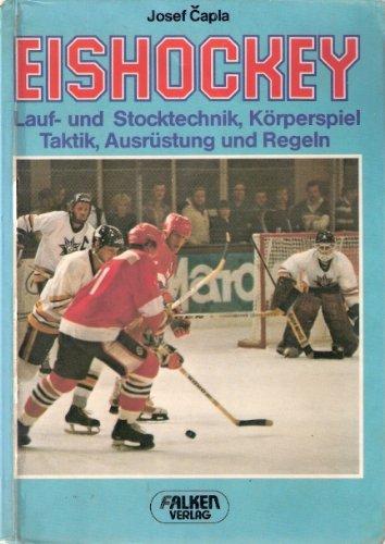 9783806804140: Eishockey. Lauf- und Stocktechnik, Körperspiel, Taktik, Ausrüstung und Regeln