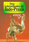 Neue Lehrmethoden der Judo-Praxis. [Fotos: M. Clément: Herrmann, Pierre: